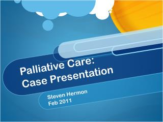 Palliative Care: Case Presentation