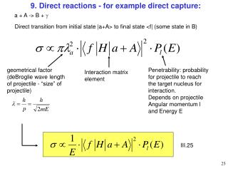 9. Direct reactions - for example direct capture: