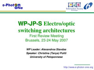 WP-JP-S  Electro/optic switching architectures First Review Meeting Brussels, 23-24 May 2007