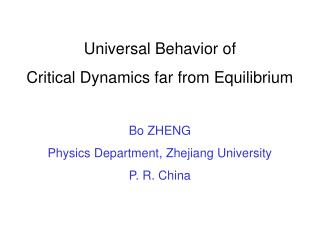 Universal Behavior of  Critical Dynamics far from Equilibrium Bo ZHENG