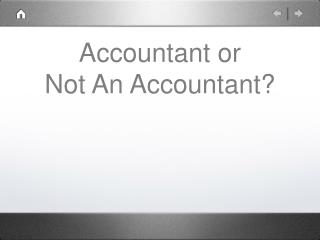 Accountant or Not An Accountant?