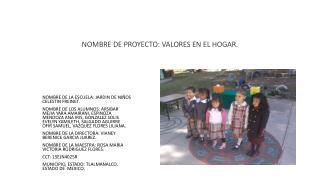 NOMBRE DE PROYECTO: VALORES EN EL HOGAR.