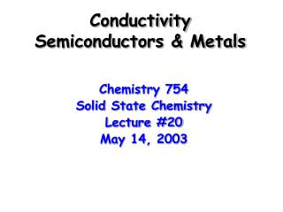 Conductivity Semiconductors & Metals