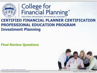 CERTIFIED FINANCIAL PLANNER CERTIFICATION PROFESSIONAL EDUCATION PROGRAM Investment Planning