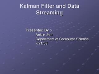 Kalman Filter and Data Streaming