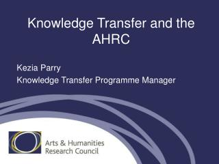 Knowledge Transfer and the AHRC