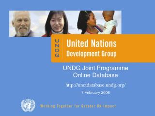 UNDG Joint Programme Online Database  unctdatabase.undg/ 7 February 2006