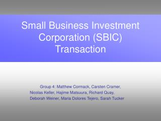 Small Business Investment Corporation (SBIC) Transaction