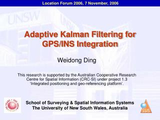 Adaptive Kalman Filtering for GPS/INS Integration