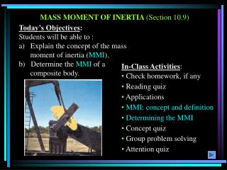 MASS MOMENT OF INERTIA  (Section 10.9)