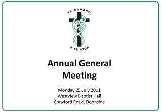 Annual General Meeting Monday 25 July 2011 Westview Baptist Hall Crawford Road, Doonside