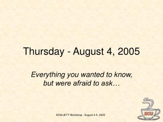 Thursday - August 4, 2005
