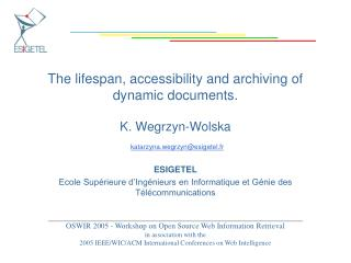 The lifespan, accessibility and archiving of dynamic documents.