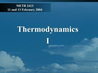 METR 2413 11 and 13 February 2004