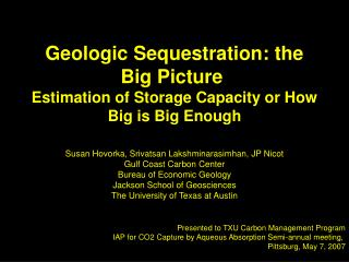 Geologic Sequestration: the Big Picture   Estimation of Storage Capacity or How Big is Big Enough