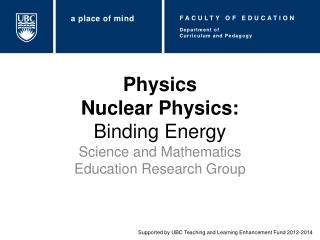 Physics Nuclear Physics:  Binding Energy