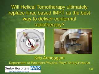 Kris Armoogum Department of Radiation Physics, Royal Derby Hospital