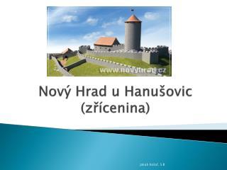 Nový Hrad u Hanušovic (zřícenina)