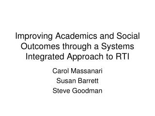 Improving Academics and Social Outcomes through a Systems Integrated Approach to RTI