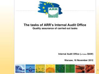 The tasks of ARR's Internal Audit Office Quality assurance of carried out tasks