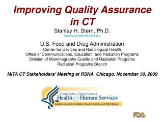 Improving Quality Assurance in CT Stanley H. Stern, Ph.D. Stanley.Stern@FDA.HHS