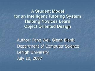 Author: Fang Wei, Glenn Blank Department of Computer Science Lehigh University July 10, 2007