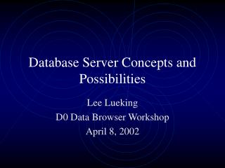 Database Server Concepts and Possibilities