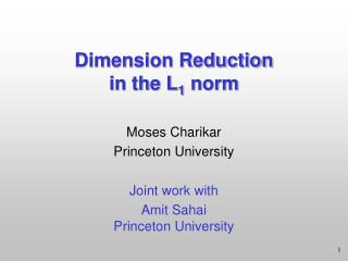 Dimension Reduction  in the L 1  norm