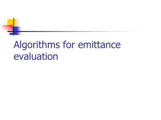 Algorithms for emittance evaluation