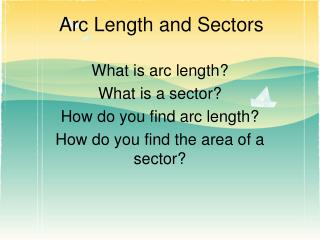 What is arc length? What is a sector? How do you find arc length?
