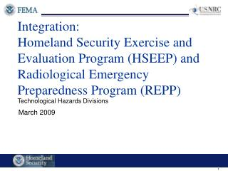 Integration: Homeland Security Exercise and Evaluation Program HSEEP and  Radiological Emergency Preparedness Program RE