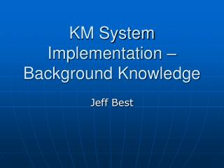 KM System Implementation – Background Knowledge