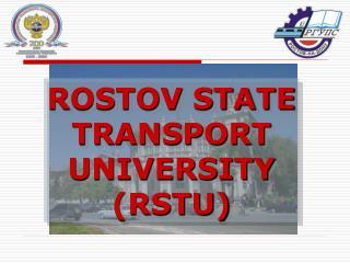 ROSTOV STATE TRANSPORT UNIVERSITY (RSTU)