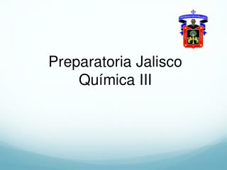 Preparatoria Jalisco Qu mica III