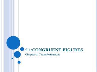 2.1:CONGRUENT FIGURES
