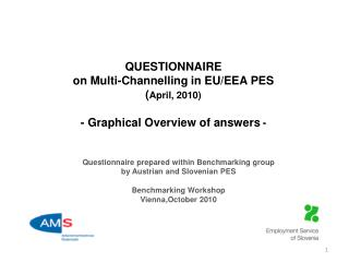 Questionnaire prepared within Benchmarking group  by Austrian and Slovenian  PES