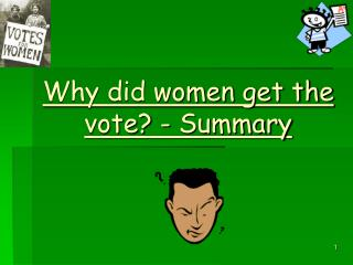 Why did women get the vote? - Summary