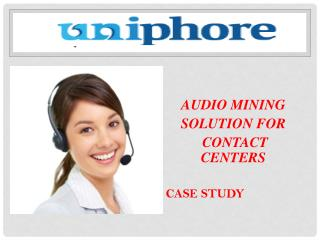 AUDIO MINING  SOLUTION FOR CONTACT CENTERS