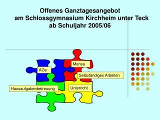 Offenes Ganztagesangebot   am Schlossgymnasium Kirchheim unter Teck ab Schuljahr 2005