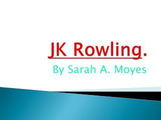 JK Rowling .