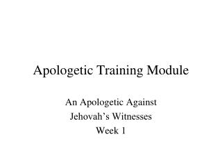 Apologetic Training Module