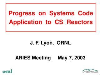 Progress  on  Systems  Code Application  to  CS  Reactors