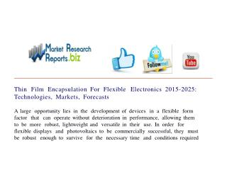 Thin Film Encapsulation For Flexible Electronics 2015-2025: