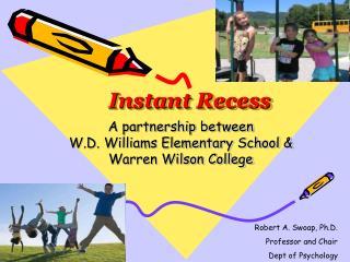 Instant Recess