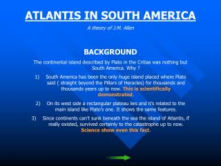 ATLANTIS IN SOUTH AMERICA A theory of J.M. Allen