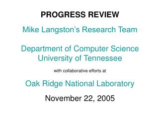 PROGRESS REVIEW Mike Langston's Research Team
