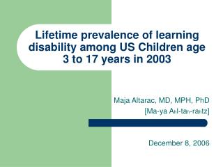Lifetime prevalence of learning disability among US Children age 3 to 17 years in 2003