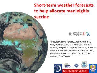 Short-term weather forecasts to help allocate meninigitis vaccine