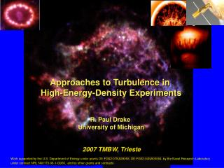 Approaches to Turbulence in  High-Energy-Density Experiments R. Paul Drake  University of Michigan