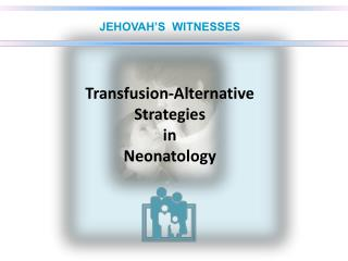 Transfusion-Alternative Strategies in  Neonatology
